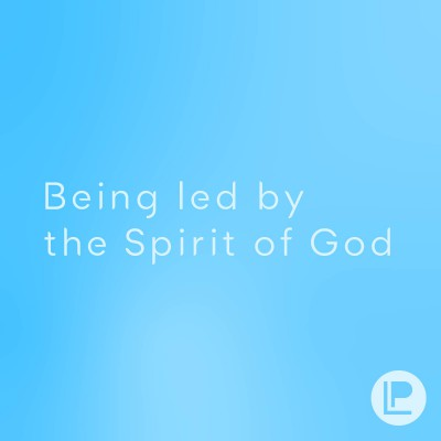 Being Led By The Spirit Of God