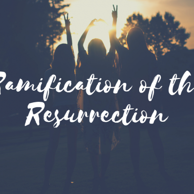 Ramifications of the Resurrection