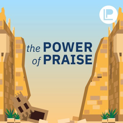 The Power of Praise (Part 2)