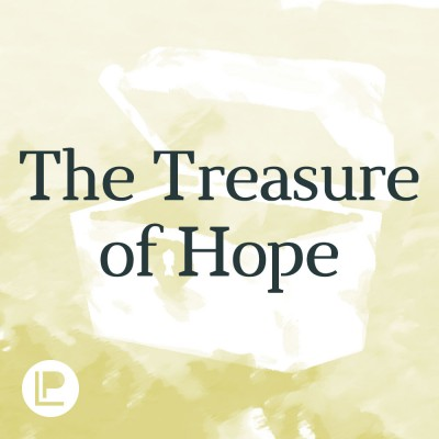 2018 03 04 The Treasure of Hope Podcast